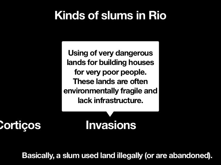 Favelas and illegal settlements in Rio            Inland poor          agricultural land          is often illegally Many ...