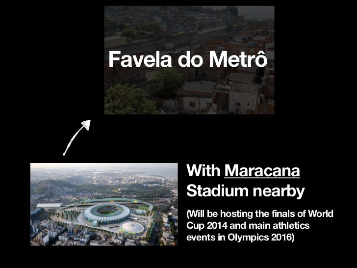 """Favela do MetrôTo """"revitalize"""" area nearby the stadium and to make               DE  MOL   way for construction           ..."""