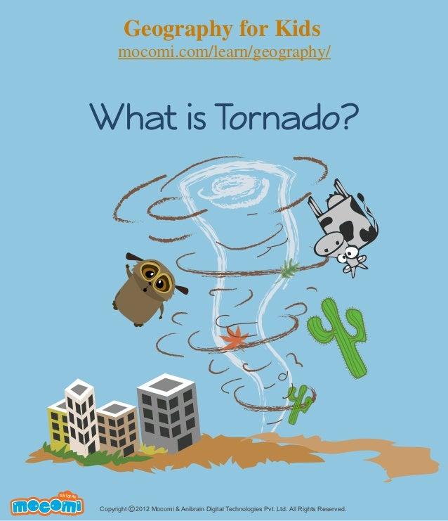 What is Tornado? Copyright 2012 Mocomi & Anibrain Digital Technologies Pvt. Ltd. All Rights Reserved.© UNF FOR ME! Geograp...