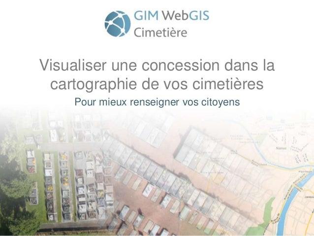 Visualiser une concession dans la cartographie de vos cimetières Pour mieux renseigner vos citoyens