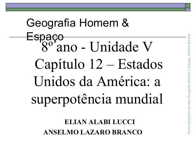 8º ano - Unidade V Capítulo 12 – Estados Unidos da América: a superpotência mundial ELIAN ALABI LUCCI ANSELMO LAZARO BRANC...