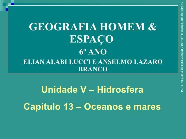 GEOGRAFIA HOMEM & ESPAÇO  6º ANO ELIAN ALABI LUCCI E ANSELMO LAZARO BRANCO Parte integrante da obra Geografia Homem e Espa...