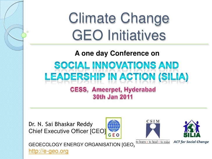Climate Change GEO Initiatives<br />A one day Conference on <br />Social Innovations and Leadership In Action (SILIA) <br ...