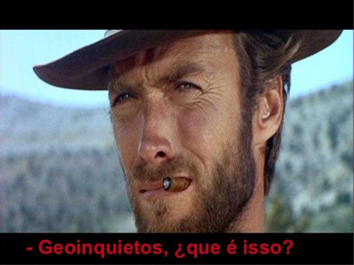 - Geoinquietos, ¿que é isso?