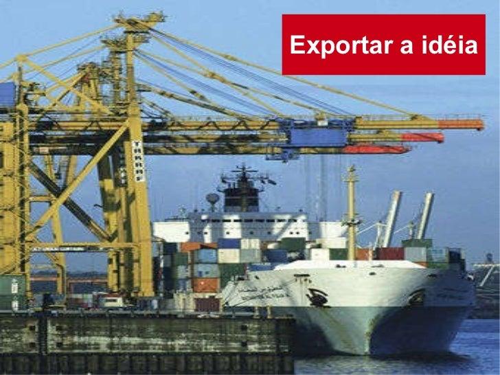 Exportar a idéia