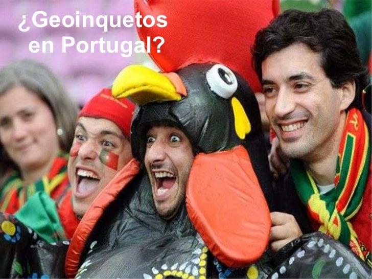 ¿Geoinquetos en Portugal?