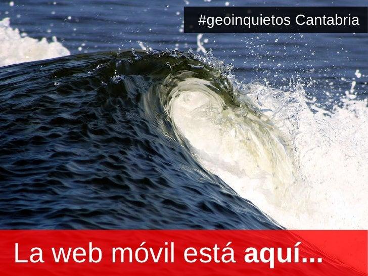 La web móvil está  aquí... #geoinquietos Cantabria