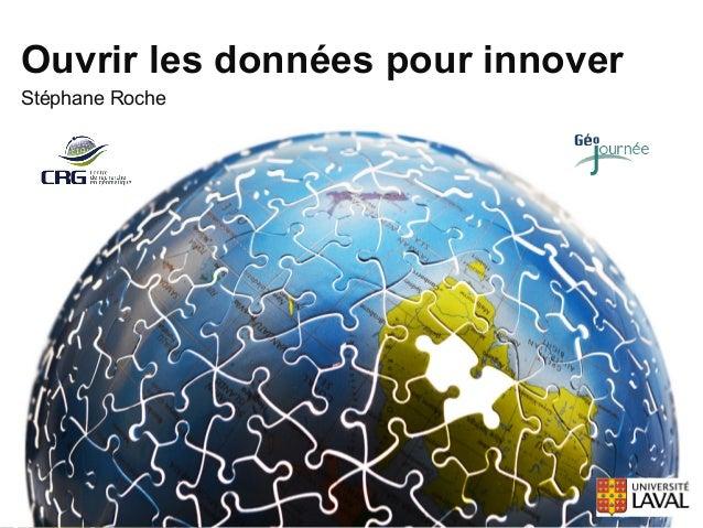 Ouvrir les données pour innoverStéphane Roche