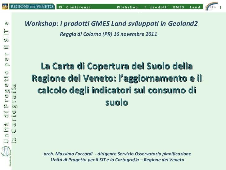 La Carta di Copertura del Suolo della Regione del Veneto: l'aggiornamento e il calcolo degli indicatori sul consumo di suo...