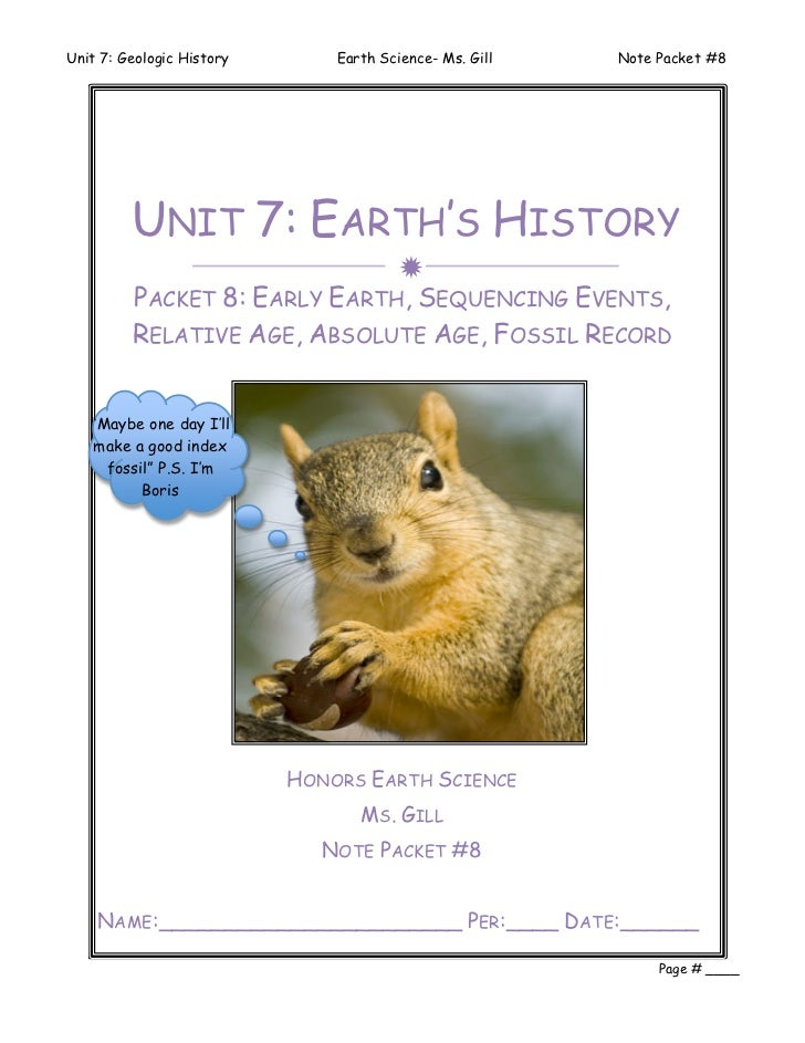 Unit 7: Geologic History       Earth Science- Ms. Gill   Note Packet #8         UNIT 7: EARTH'S HISTORY                   ...