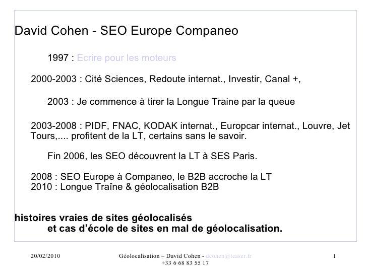 <ul><li>David Cohen - SEO Europe Companeo </li></ul><ul><li>1997 :  Ecrire pour les moteurs  </li></ul><ul><ul><li>2000-20...