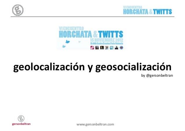 geolocalización y geosocialización                                              by @gersonbeltran               ...