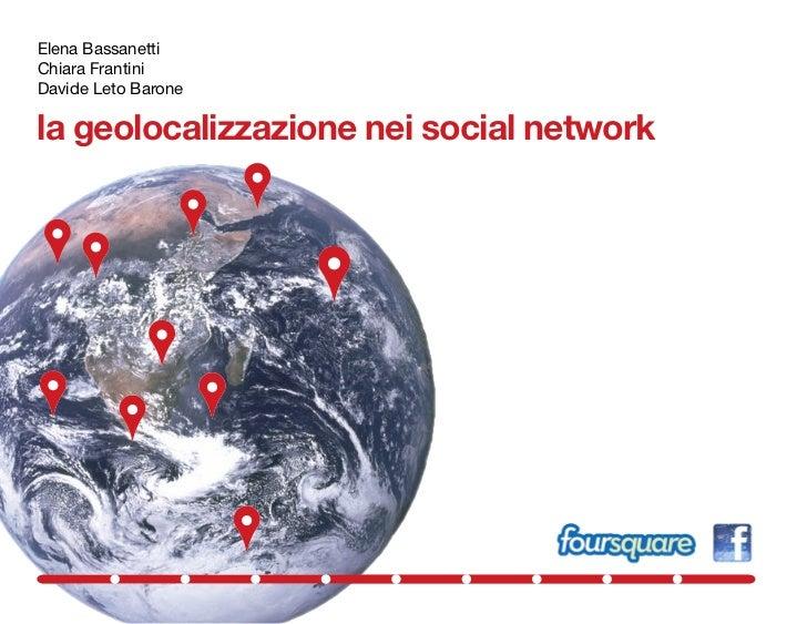 Elena BassanettiChiara FrantiniDavide Leto Baronela geolocalizzazione nei social network
