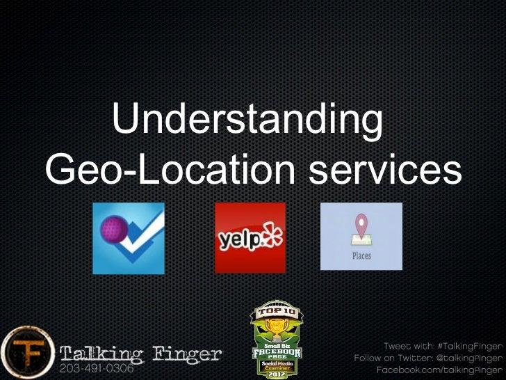 UnderstandingGeo-Location services