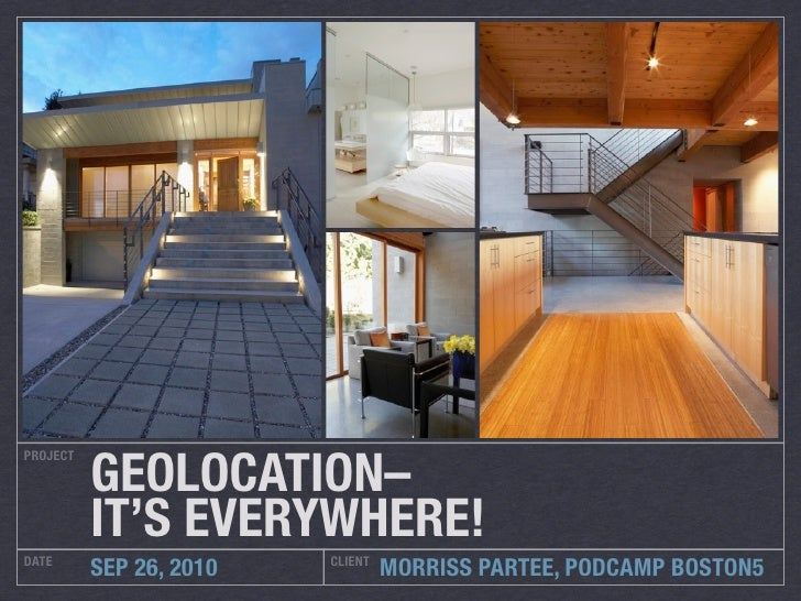 GEOLOCATION– PROJECT               IT'S EVERYWHERE! DATE                     CLIENT           SEP 26, 2010            MORR...