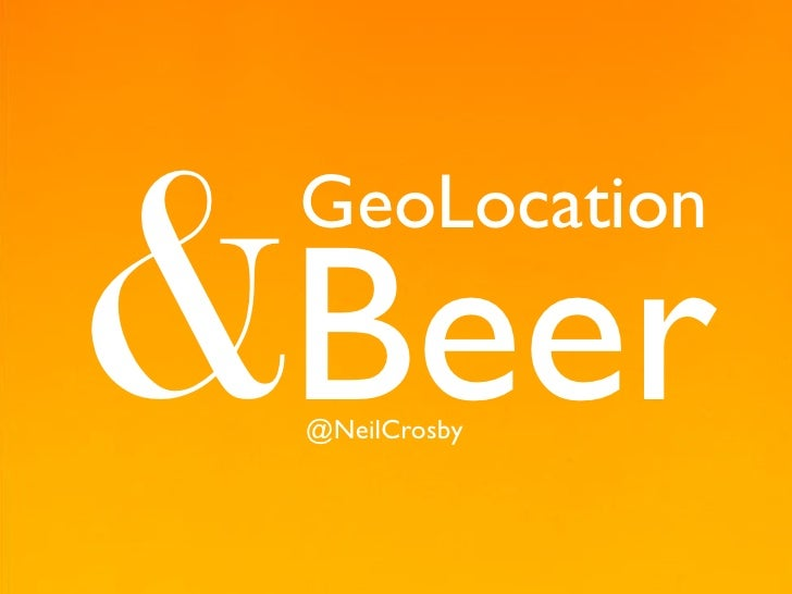 &Beer  GeoLocation   @NeilCrosby