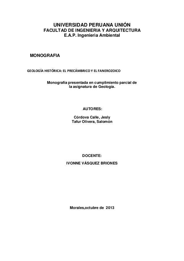 UNIVERSIDAD PERUANA UNIÓN FACULTAD DE INGENIERIA Y ARQUITECTURA E.A.P. Ingenierìa Ambiental  MONOGRAFIA  GEOLOGÍA HISTÓRIC...