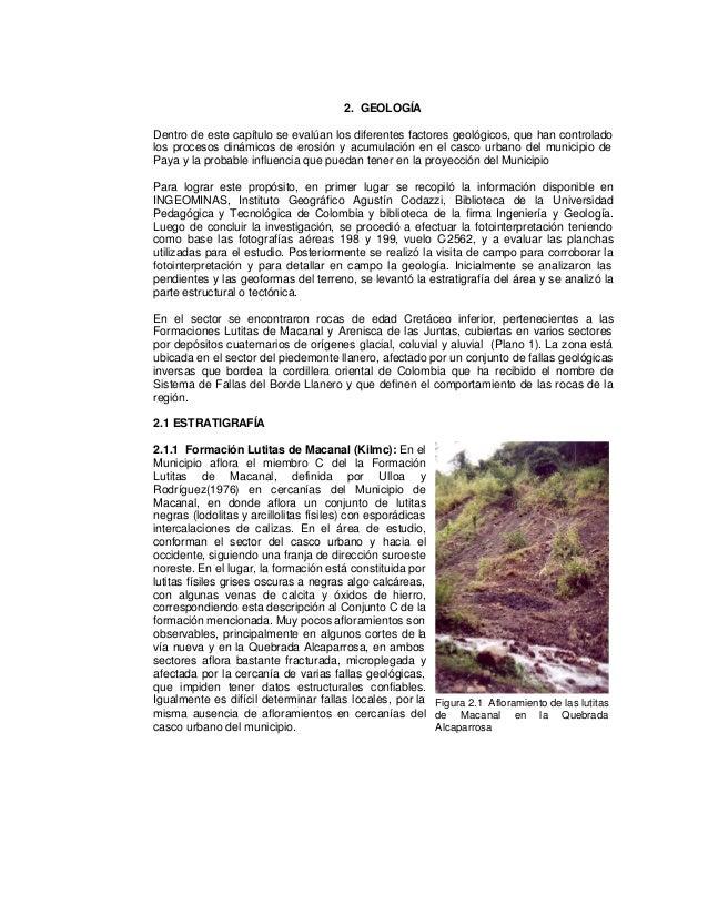 2. GEOLOGÍA Dentro de este capítulo se evalúan los diferentes factores geológicos, que han controlado los procesos dinámic...