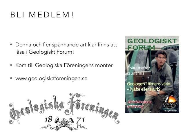 BLI MEDLEM!  • Denna och fler spännande artiklar finns att  läsa i Geologiskt Forum!  • Kom till Geologiska Föreningens mo...