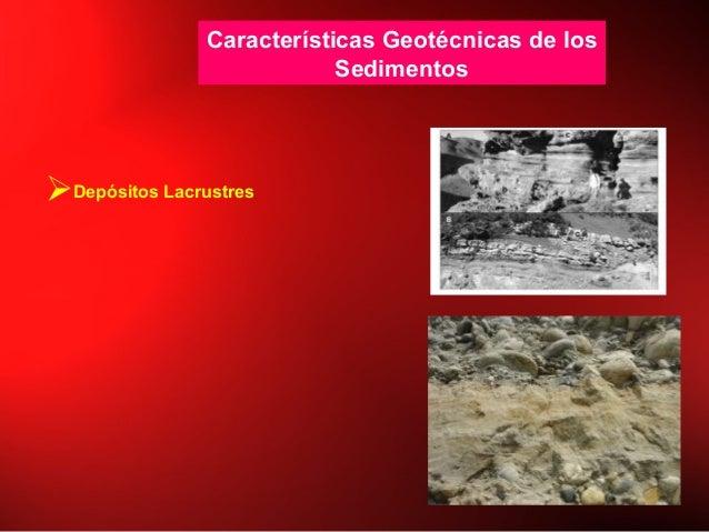 Características Geotécnicas de los Sedimentos Depósitos Lacrustres