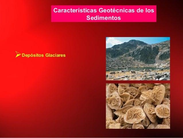 Características Geotécnicas de los Sedimentos Depósitos Glaciares