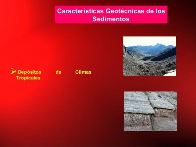 Características Geotécnicas de los Sedimentos Depósitos de Climas Tropicales
