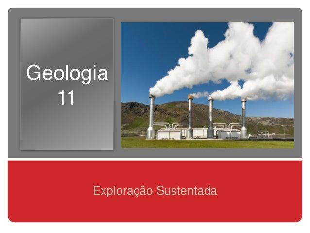 Geologia11Exploração Sustentada