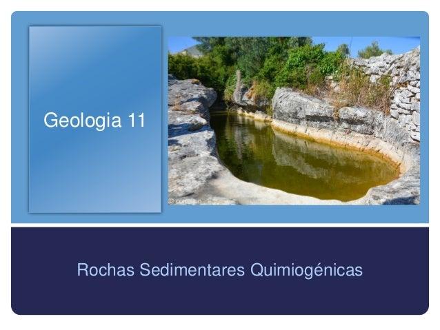 Geologia 11 Rochas Sedimentares Quimiogénicas