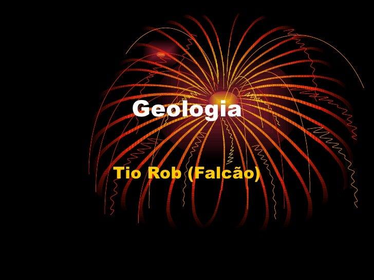 Geologia Tio Rob (Falcão)