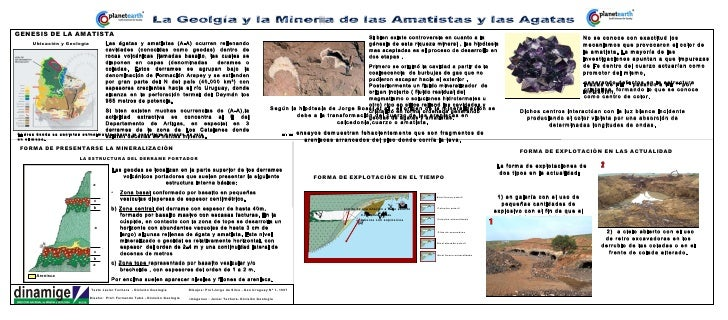 Las ágatas y amatistas (A-A) ocurren rellenando cavidades (conocidas como geodas) dentro de rocas volcánicas llamadas basa...