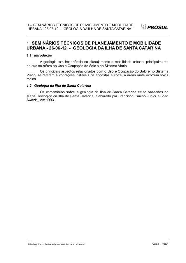1 – SEMINÁRIOS TÉCNICOS DE PLANEJAMENTO E MOBILIDADE URBANA - 26-06-12 - GEOLOGIA DA ILHA DE SANTA CATARINA 1 SEMINÁRIOS T...