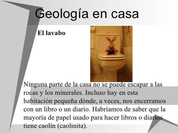Geología en casa Ninguna parte de la casa no se puede escapar a las rocas y los minerales. Incluso hay en esta habitación ...