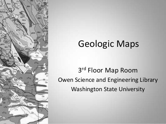 Geologic Maps 3rd Floor Map Room Owen Science and Engineering Library Washington State University