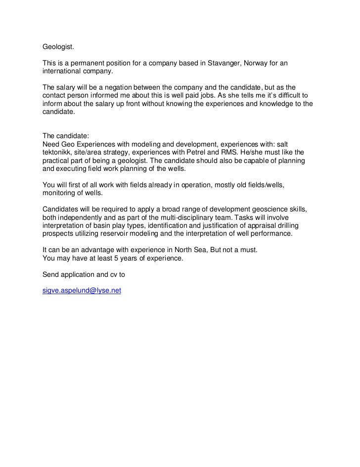 Geologist.<br />This is a permanent position for a company based in Stavanger, Norway for an international company.<br />T...