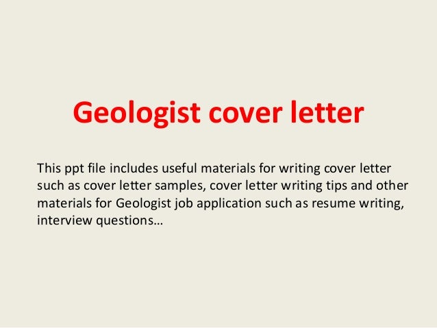 geologist cover letter this ppt file includes useful materials for writing cover letter such as cover geologist cover letter sample