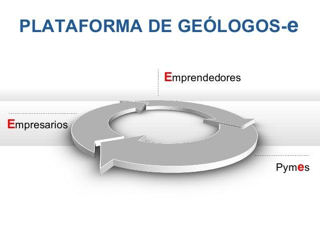 PLATAFORMA DE GEÓLOGOS-e Emprendedores Pymes Empresarios
