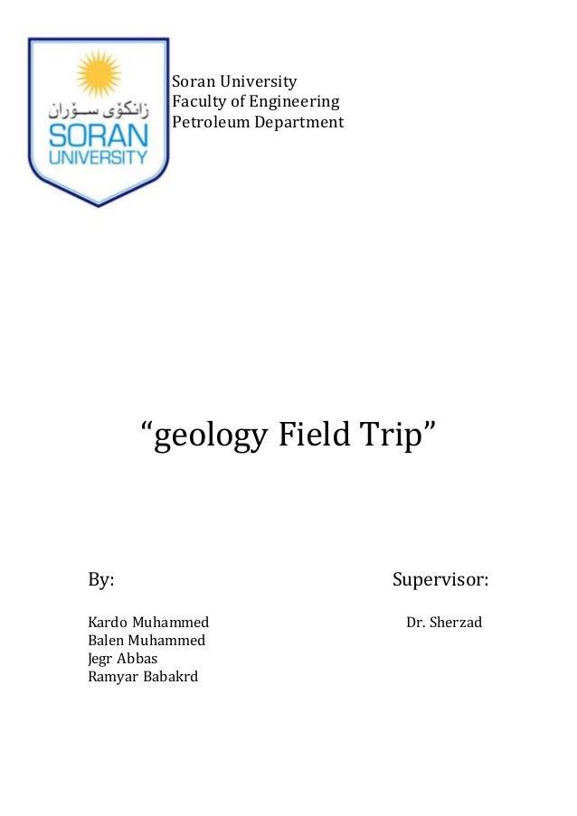 "Soran University Faculty of Engineering Petroleum Department ""geology Field Trip"" By: Supervisor: Kardo Muhammed Dr. Sherz..."