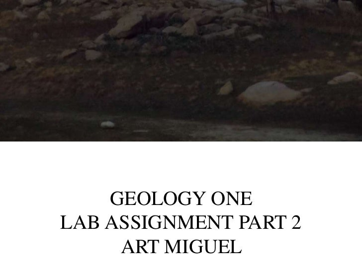 GEOLOGY ONELAB ASSIGNMENT PART 2     ART MIGUEL