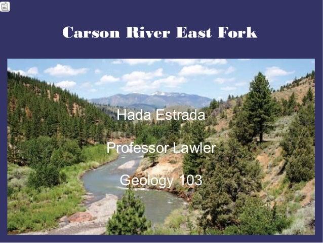 Carson River East ForkTitleHada EstradaProfessor LawlerGeology 103