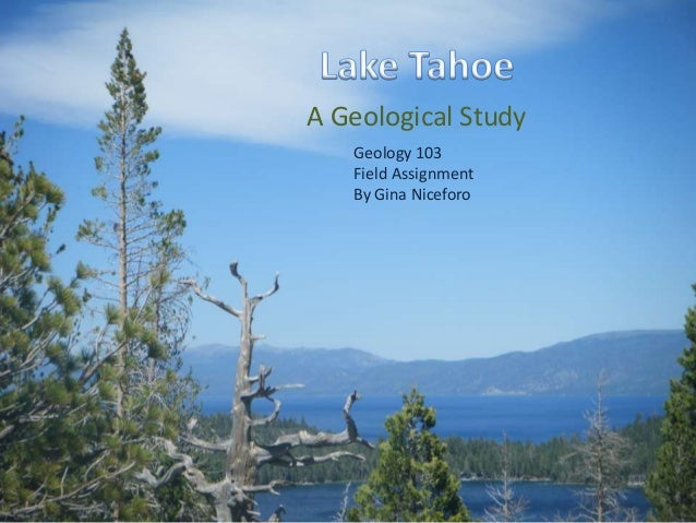 A Geological StudyGeology 103Field AssignmentBy Gina Niceforo
