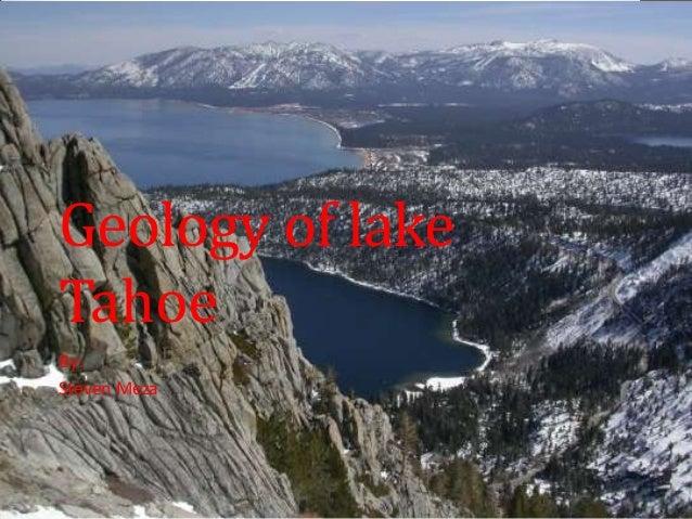 Geology of lakeTahoeBy:Steven Meza