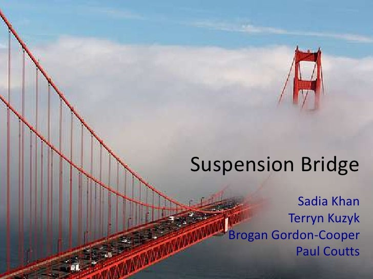 Suspension Bridge<br />Sadia Khan<br />Terryn Kuzyk<br />Brogan Gordon-Cooper<br />Paul Coutts<br />