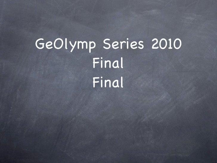 GeOlymp Series 2010 Final Final