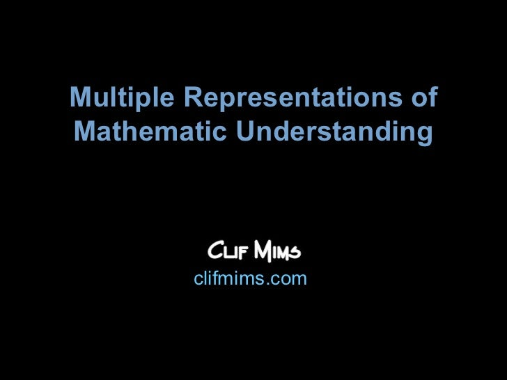 Multiple Representations ofMathematic Understanding         clifmims.com