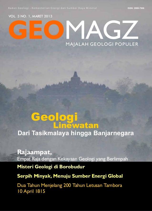 VOL. 3 NO. 1, MARET 2013 Rajaampat, Empat Raja dengan Kekayaan Geologi yang Berlimpah Dari Tasikmalaya hingga Banjarnegara...