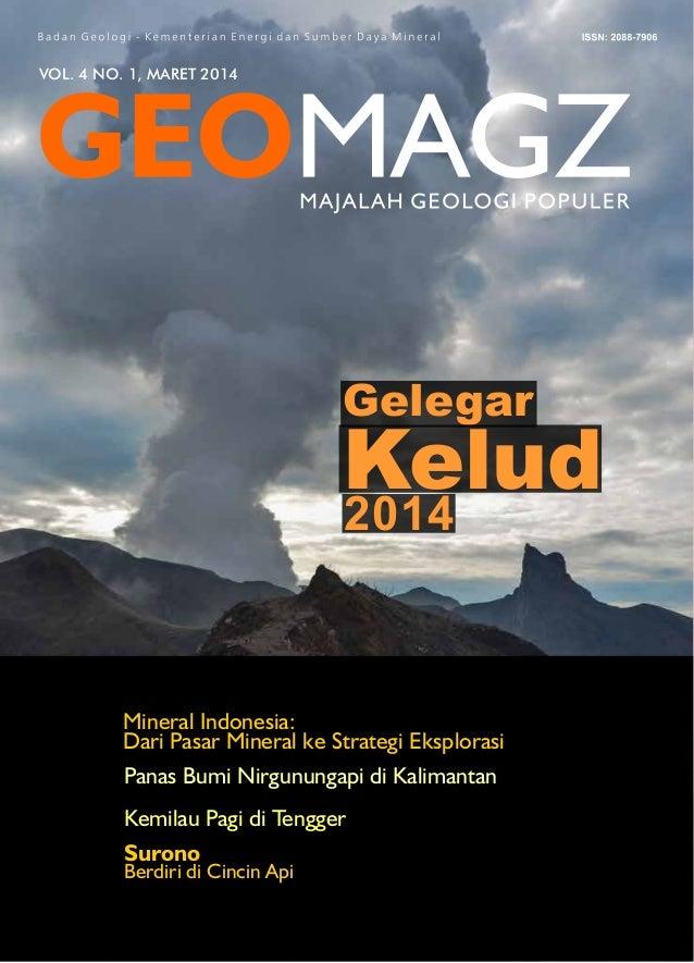 VOL. 4 NO. 1, MARET 2014 Mineral Indonesia: Dari Pasar Mineral ke Strategi Eksplorasi Panas Bumi Nirgunungapi di Kalimanta...