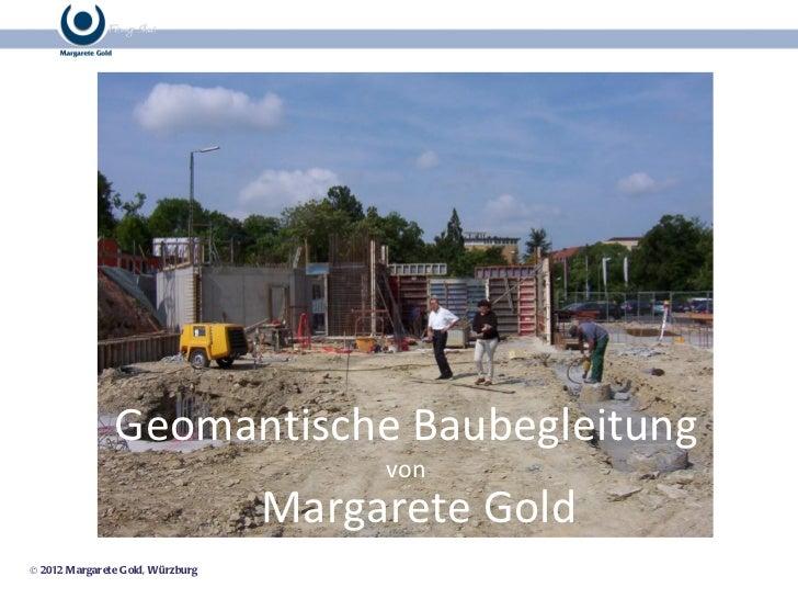 Geomantische Baubegleitung von Margarete Gold