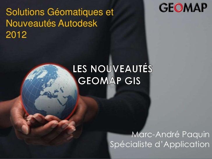 Solutions Géomatiques etNouveautésau 31 janvier 2008   Bilan 2007– du 29 Autodesk                Bilan 20072012           ...