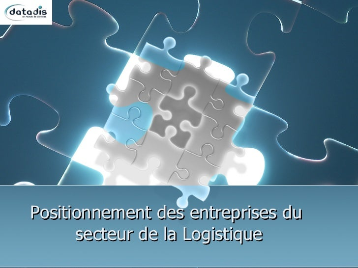 Positionnement des entreprises du      secteur de la Logistique