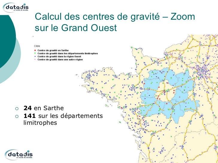Calcul des centres de gravité – Zoom         sur le Grand Ouest¡   24 en Sarthe¡   141 sur les départements      limit...